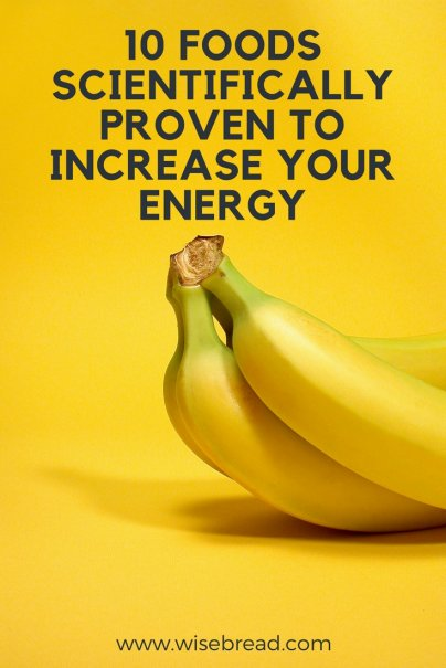 10 Foods Scientifically Proven to Increase Your Energy