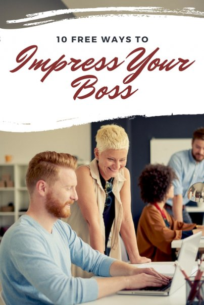 10 Free Ways to Impress Your Boss