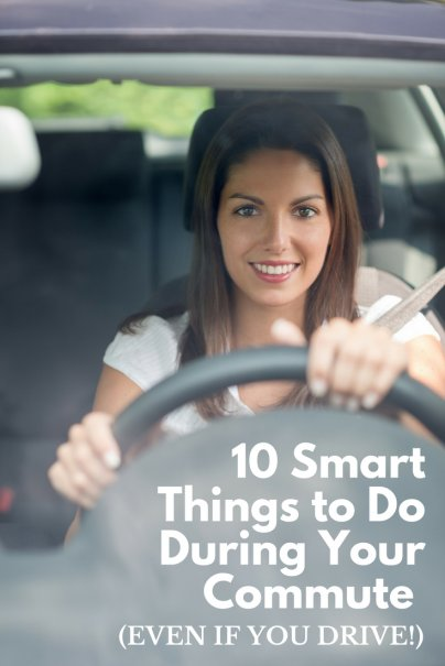 10 Smart Things to Do During Your Commute (Even If You Drive!)
