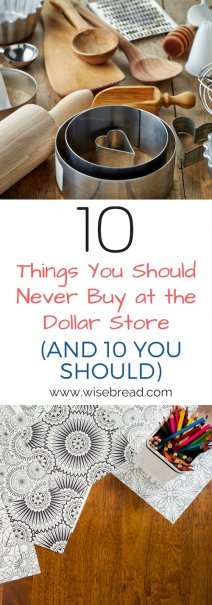 10 Things You Should Never Buy at the Dollar Store (and 10 You Should)