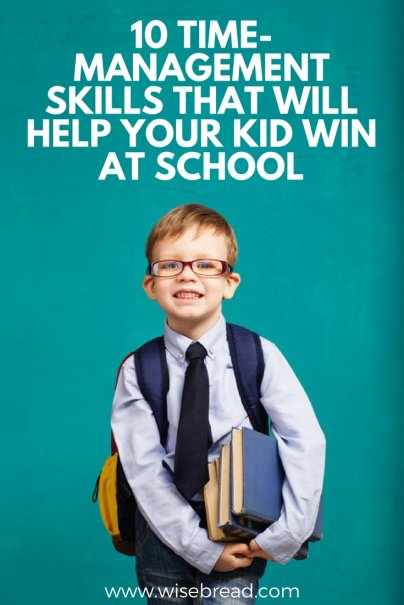 10 Time-Management Skills That Will Help Your Kid Win at School
