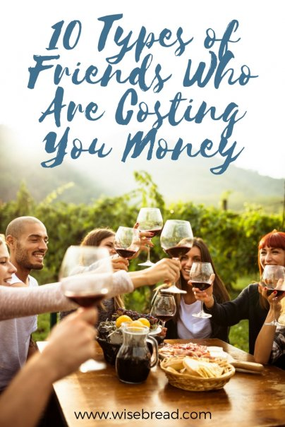 10 Types of Friends Who Are Costing You Money