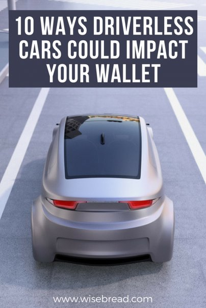 10 Ways Driverless Cars Could Impact Your Wallet