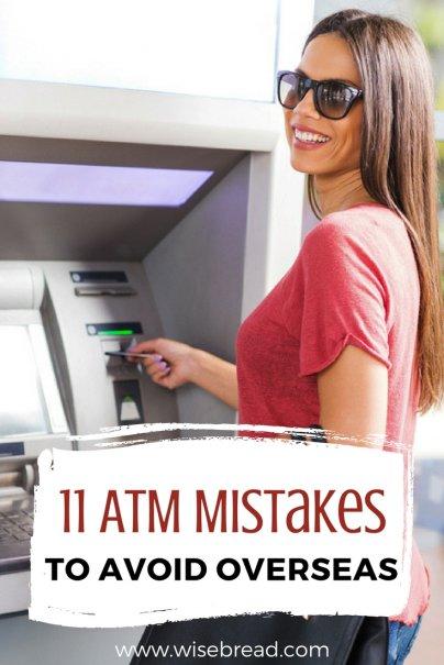 11 ATM Mistakes to Avoid Overseas