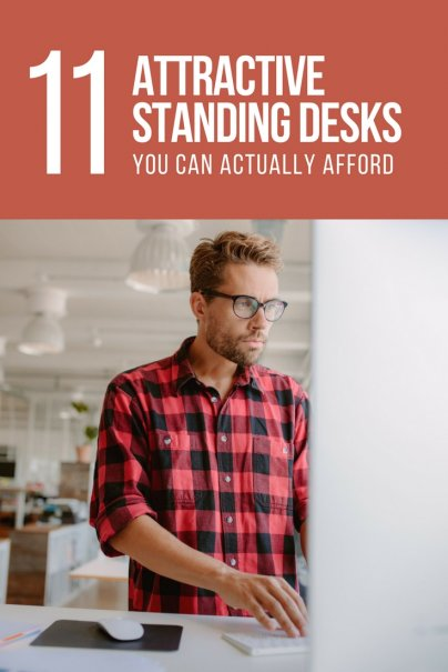 11 Attractive Standing Desks You Can Actually Afford
