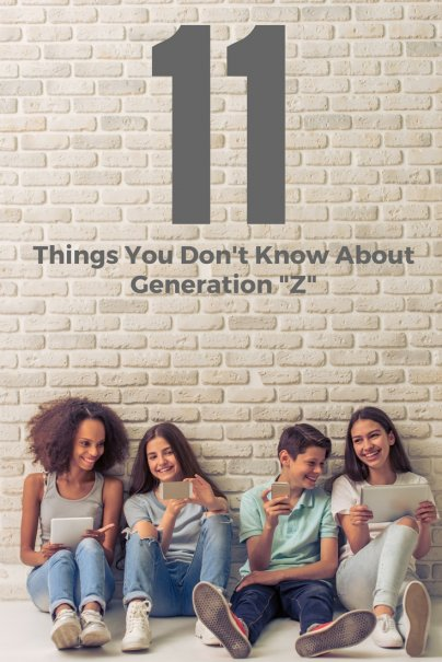 """11 Things You Don't Know About Generation """"Z"""""""