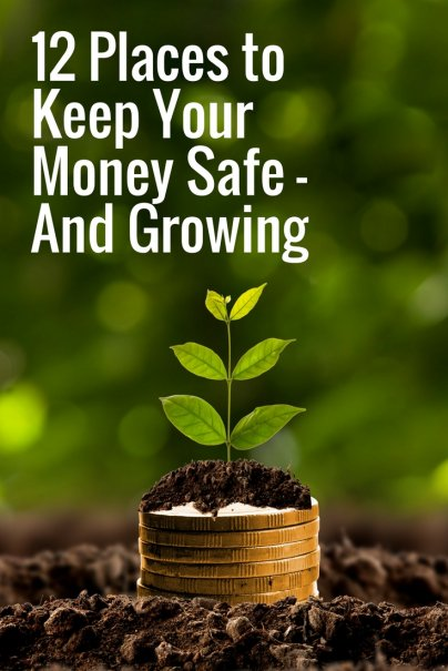12 Places to Keep Your Money Safe — And Growing