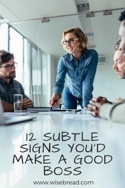 12 Subtle Signs You'd Make a Good Boss