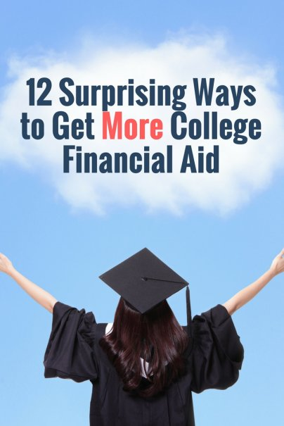 12 Surprising Ways to Get More College Financial Aid