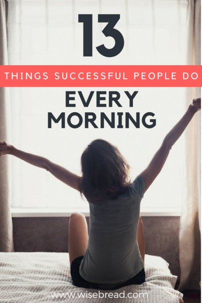 13 Things Successful People Do Every Morning