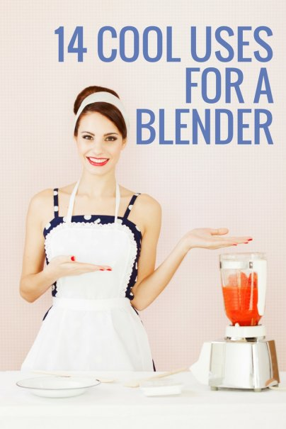 14 Cool Uses for a Blender