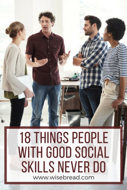 18 Things People With Good Social Skills Never Do