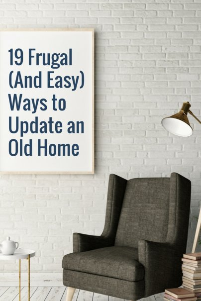 19 Frugal And Easy Ways To Update An Old Home
