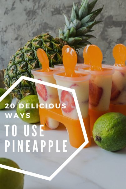 20 Delicious Ways to Use Pineapple