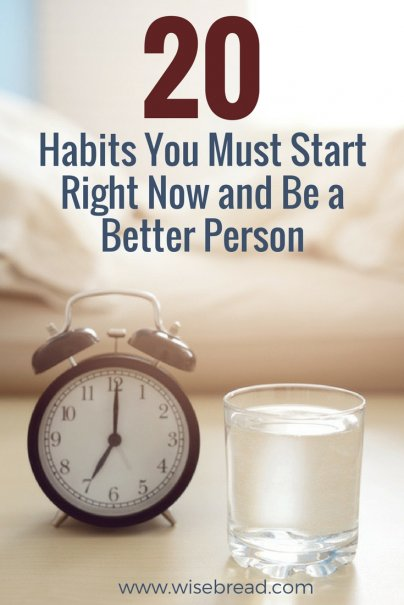 20 Habits You Must Start Right Now and Be a Better Person