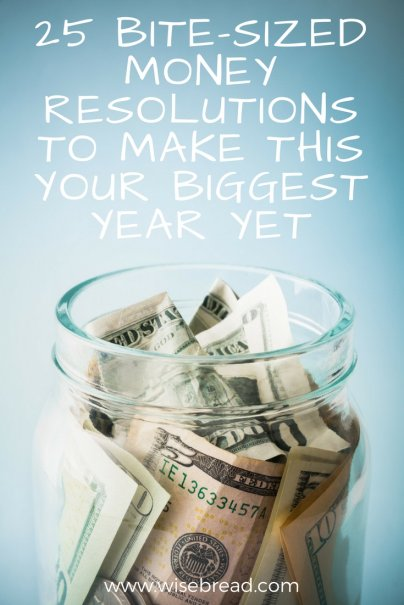 25 Bite-Sized Money Resolutions to Make 2015 Your Biggest Year Yet