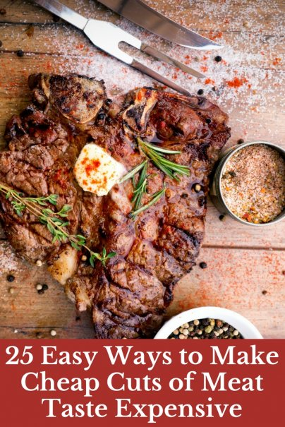 25 Easy Ways to Make Cheap Cuts of Meat Taste Expensive