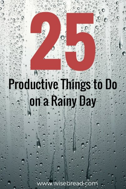 25 Productive Things to Do on a Rainy Day