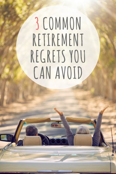 3 Common Retirement Regrets You Can Avoid
