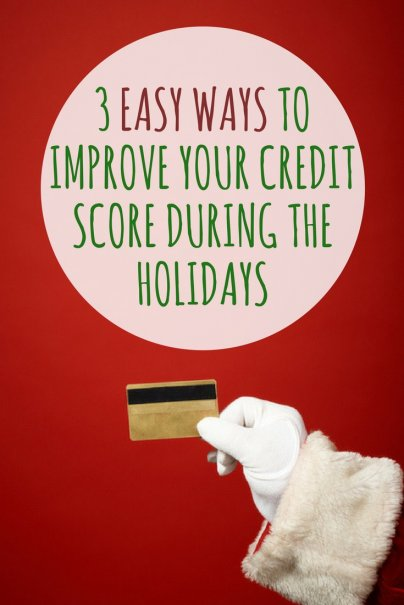 3 Easy Ways to Improve Your Credit Score During the Holidays