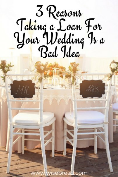 3 Reasons Taking a Loan For Your Wedding Is a Bad Idea