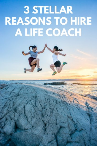 3 Stellar Reasons to Hire a Life Coach