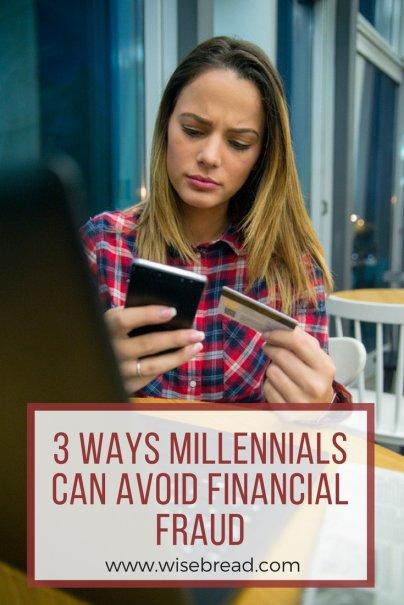 3 Ways Millennials Can Avoid Financial Fraud