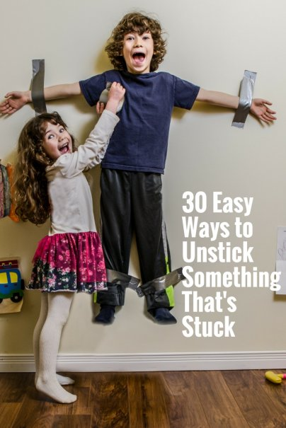 30 Easy Ways to Unstick Something That's Stuck