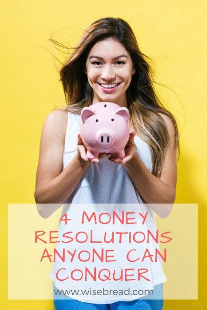 4 Money Resolutions Anyone Can Conquer