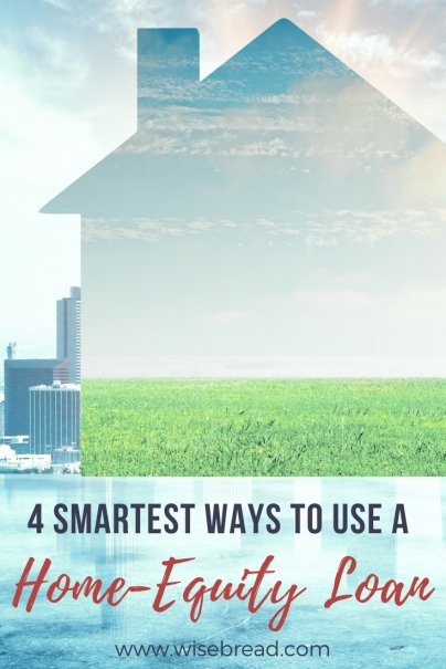 4 Smartest Ways to Use a Home-Equity Loan