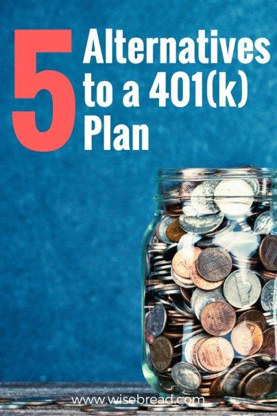 5 Alternatives to a 401(k) Plan