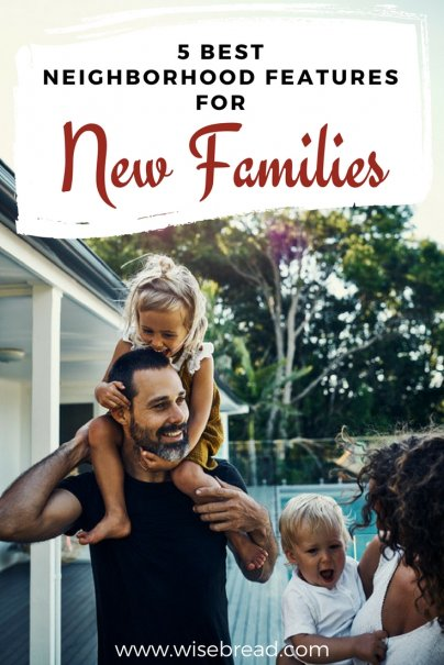 5 Best Neighborhood Features for New Families