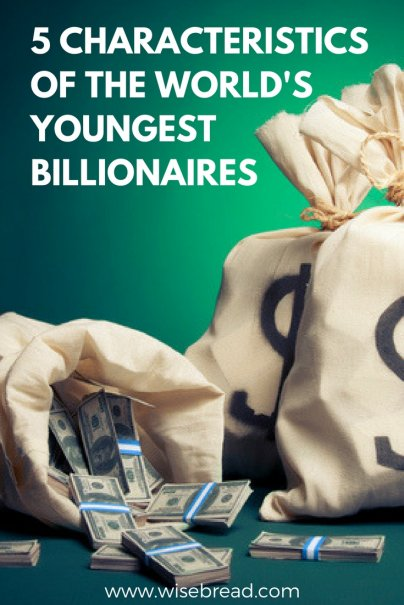 5 Characteristics of the World's Youngest Billionaires
