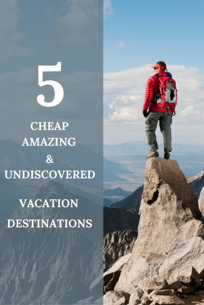 20 Amazing Cheap Home Decor Ideas: 5 Cheap, Amazing, And Undiscovered Vacation Destinations
