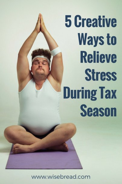 5 Creative Ways to Relieve Stress During Tax Season