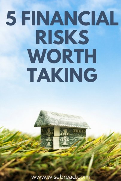5 Financial Risks Worth Taking