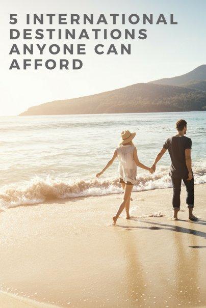 5 International Destinations Anyone Can Afford