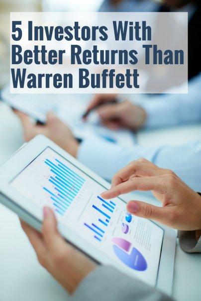 5 Investors With Better Returns Than Warren Buffett