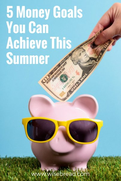 5 Money Goals You Can Achieve This Summer