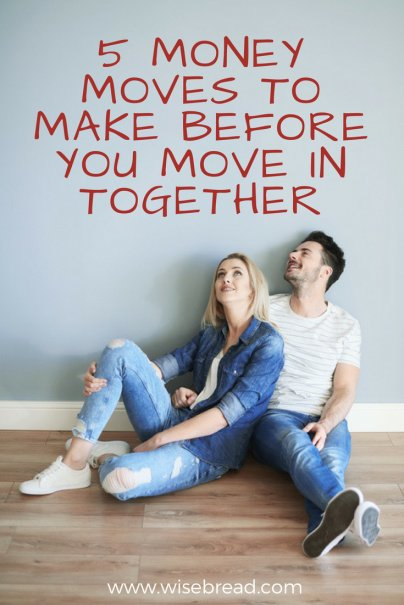 5 Money Moves to Make Before You Move in Together