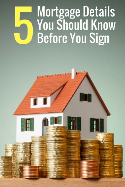 5 Mortgage Details You Should Know Before You Sign