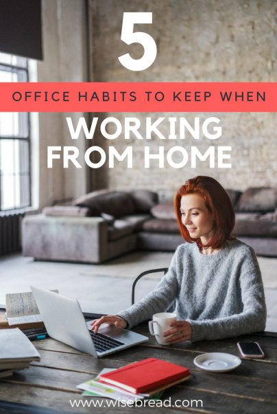 5 Office Habits to Keep When Working From Home