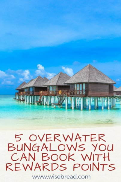 5 Overwater Bungalows You Can Book With Rewards Points