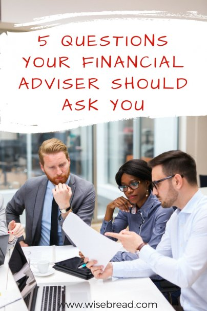 5 Questions Your Financial Adviser Should Ask You
