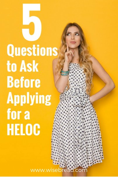 5 Questions to Ask Before Applying for a HELOC