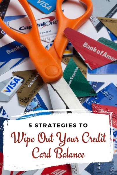 5 Strategies To Wipe Out Your Credit Card Balance