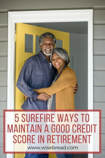 5 Surefire Ways to Maintain a Good Credit Score in Retirement