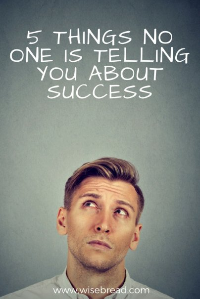 5 Things No One Is Telling You About Success
