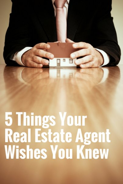 5 Things Your Real Estate Agent Wishes You Knew