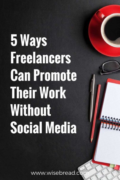 5 Ways Freelancers Can Promote Their Work Without Social Media